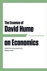 The Essence of David Hume on Economics - David Hume