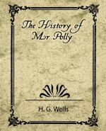 The History of Mr. Polly - G Wells H G Wells