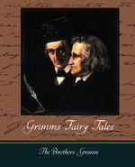 Grimms Fairy Tales - Brothers Grimm The Brothers Grimm