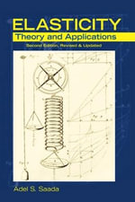 Elasticity Theory and Applications : Theory and Applications - Adel S Saada