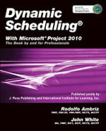 Dynamic Scheduling : With Microsoft Project 2010 - Rodolfo Ambriz
