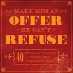 Make Him an Offer He Can't Refuse : 40 Principles of Wiseguys for Business, Career, Management, and Life - Carlo DeVito
