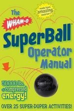 The Superball Operator Manual : Connecticut, Massachusetts & Rhode Island - R Ubberball