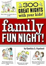 Family Fun Night : 372 Great Nights with Your Kids! - Cynthia L. Copeland