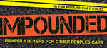 Impounded : Bumper Stickers for Other People's Cars - Cider Mill Press