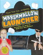 Marshmallow Launcher : Ready, Aim, Fire-Here Come The Marshmallows! :  Ready, Aim, Fire-Here Come The Marshmallows! - Cider Mill Press
