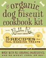 The Organic Dog Biscuit Pocket Pack : 25 Recipes for Tail-Wagging Treats - Bubba Rose Biscuit Company