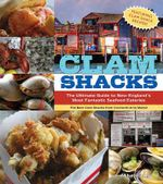 Clam Shack : Ultimate Guide to New England's Most Fantastic Seafood Eateries - Michael Urban