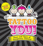 Tattoo You! : Tons and Tons of Temporary Tattoos - Press Applesauce