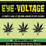Eye Voltage : A Stoner's Book of 50 Mind Blowing Optical Illusions - Seymour Kindbud