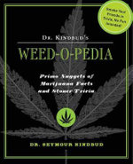 Dr Kindbud's Weed-O-Pedia : Primo Nuggets of Marijuana Facts and Stoner Trivia - Seymour Kindbud