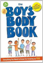 Boy's Body Book : Everything You Need to Know for Growing Up You - Kelli Dunham