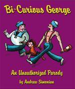 Bi-Curious George - Andrew Simonian