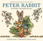 The Classic Tale of Peter Rabbit and Other Cherished Stories - Beatrix Potter
