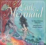 The Little Mermaid : The Classic Edition - Hans Christian Andersen