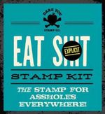 Eat Shit Stamp Kit : The Stamp for Assholes Everywhere - Dare You Stamp Co.