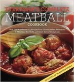 The Everyman's Complete Meatball Cookbook : Over 150 Mouthwatering Recipes from Classic Italian Variations to Meatless Meatballs and Asian Spiced Dumplings - Ellen Brown