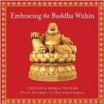 Embracing the Buddha Within : The Four Noble Truths - Cider Mill Press