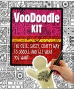 Voodoodle Kit : The Cute, Sassy, Crafty Way to Doodle and Get What You Want! - Cider Mill Press