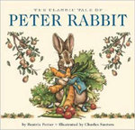 The Classic Tale of Peter Rabbit - Beatrix Potter