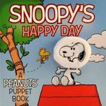 Snoopy's Happy Day : A Peanuts Puppet Book - Cider Mill Press