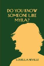 Do You Know Someone Like Myra? - Louella Neville
