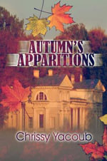 Autumn's Apparitions - Chrissy Yacoub