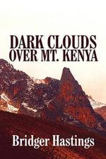 Dark Clouds Over Mt. Kenya - Bridger Hastings