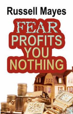 Fear Profits You Nothing : A Guide to Wearing Fashion That Works for You - Russell Mayes