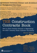 The Construction Contracts Book : How to Find Common Ground in Negotiating Design and Construction Clauses - Daniel S Brennan