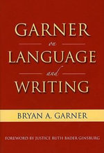 Garner on Language and Writing : Selected Essays and Speeches of Bryan A. Garner - Bryan A. Garner