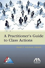 A Practitioner's Guide to Class Actions : Makers of Islamic Civilization - Marcy Greer