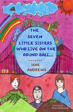 YOUNG READER'S SERIES : THE SEVEN LITTLE SISTERS WHO LIVE ON THE ROUND BALL THAT FLOATS IN THE AIR - JANE ANDREWS