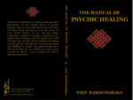 THE MANUAL OF PSYCHIC HEALING - YOGI RAMACHARAKA