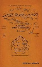 Flatland : A Romance of Many Dimensions - Edwin A. Abbot