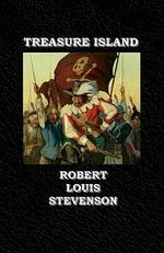 Robert Louis Stevenson's Treasure Island - Robert Louis Stevenson