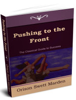 Pushing to the Front (The Complete Volume; part 1 & 2) - Orison Swett Marden