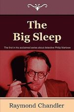 The Big Sleep : Later Novels and Other Writings: The Lady in the L... - Raymond Chandler