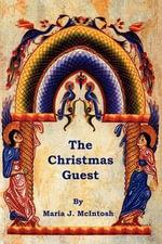 The Christmas Guest - Maria J McIntosh