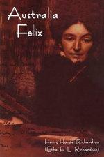 Australia Felix - Henry Handel Richardson
