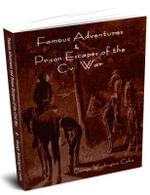 Famous Adventures and Prison Escapes of the Civil War - George Washington Cable