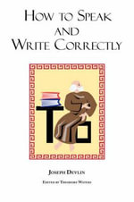 How to Speak and Write Correctly : Joseph Devlin's Classic Text - Laminated Hardcover - Joseph Devlin