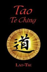 The Book of Tao : Tao Te Ching - the Tao and Its Characteristics