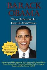 Barack Obama : What He Believes in - From His Own Works - [Then] Barack Obama