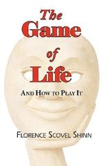 The Game of Life - And How to Play It - Florence Scovel Shinn