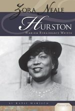 Zora Neale Hurston : Harlem Renaissance Writer - Katie Marsico