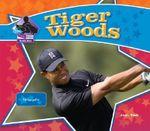 Tiger Woods : Famous Golfer - Sarah Tieck