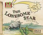 The Lonesome Star : A Story about Texas - Karen Latchana Kenney