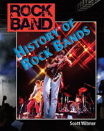 History of Rock Bands - Scott Witmer