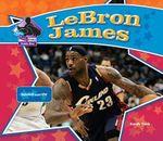 LeBron James : Basketball Superstar - Sarah Tieck